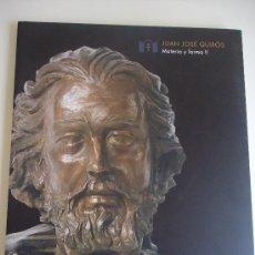 Libros: CATÁLOGO DE JUAN JOSÉ QUIRÓS, TOMO II. MATERIA Y FORMA. Lote 124510243