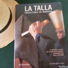 Libros: LA TALLA ESCULTURA EN MADERA PARRAMON. Lote 128774860
