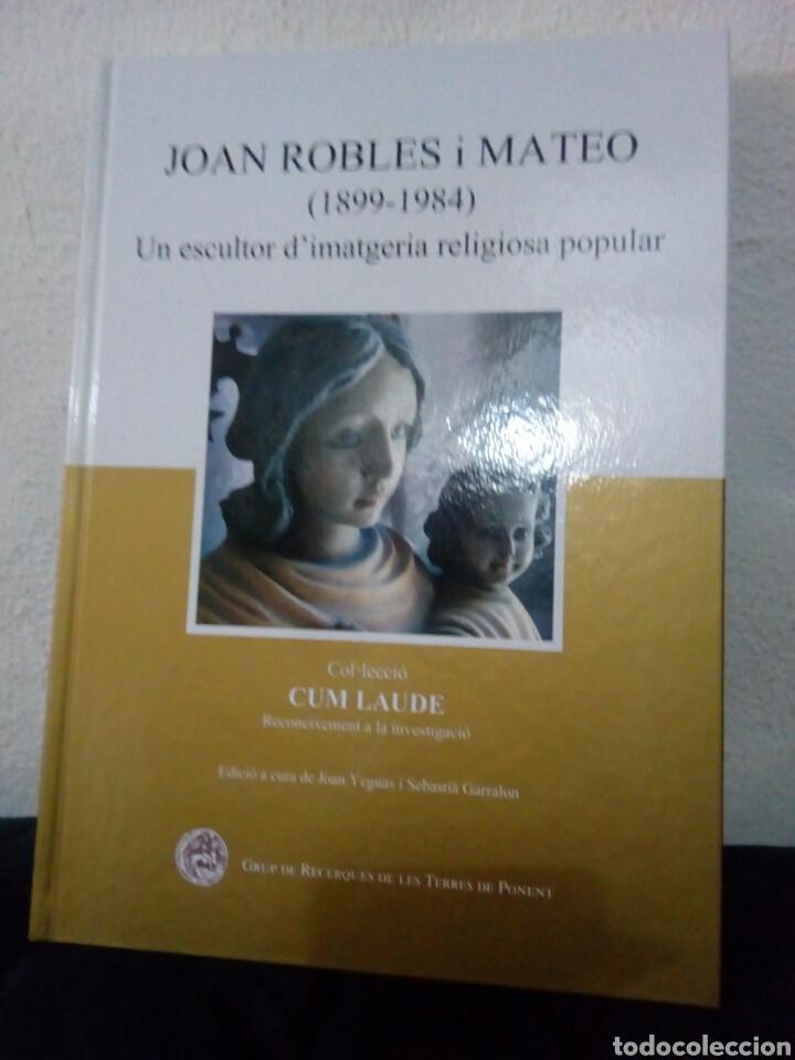 LIBRO JUAN ROBLES I MATEO ESCULTOR FIRMADO (Libros Nuevos - Bellas Artes, ocio y coleccionismo - Escultura)