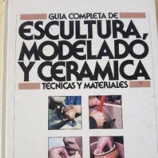 Libros: ESCULTURA,MODELADO Y CERÁMICA - ED.HERMAN BLUME EDICIONES - AÑO 1982. Lote 121697135