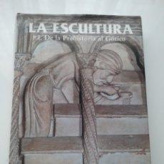 Libros: LIBRO LA ESCULTURA I. DE LA PREHISTORIA AL GÓTICO. AUTOR PEDRO F. GARCÍA GUTIÉRREZ Y JOSÉ LANDRA.. Lote 148952504