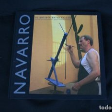 Libros: MIQUEL NAVARRO. EL ARTISTA EN SU TALLER. Lote 150565294