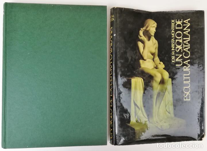 UN SIGLO DE ESCULTURA CATALANA. J.M. INFIESTA MONTERDE. EDIC. AURA. BARCELONA 1975 (Libros Nuevos - Bellas Artes, ocio y coleccionismo - Escultura)