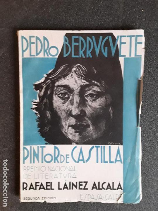 LÁINEZ ALCALÁ RAFAEL. PEDRO BERRUGUETE, PINTOR DE CASTILLA. SEGUNDA EDICIÓN. (Libros Nuevos - Bellas Artes, ocio y coleccionismo - Escultura)