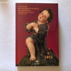 Libros: LIBRO ACTAS III CONGRESO NACIONAL COFRADÍAS SEMANA SANTA. CORDOBA 1996. II TOMO. ARTE. ILUSTRADO.. Lote 164159810