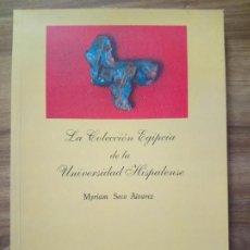 Libros: LA COLECCIÓN EGIPCIA DE LA UNIVERSIDAD HISPALENSE -SECO ÁLVAREZ, MYRIAM. Lote 167186888