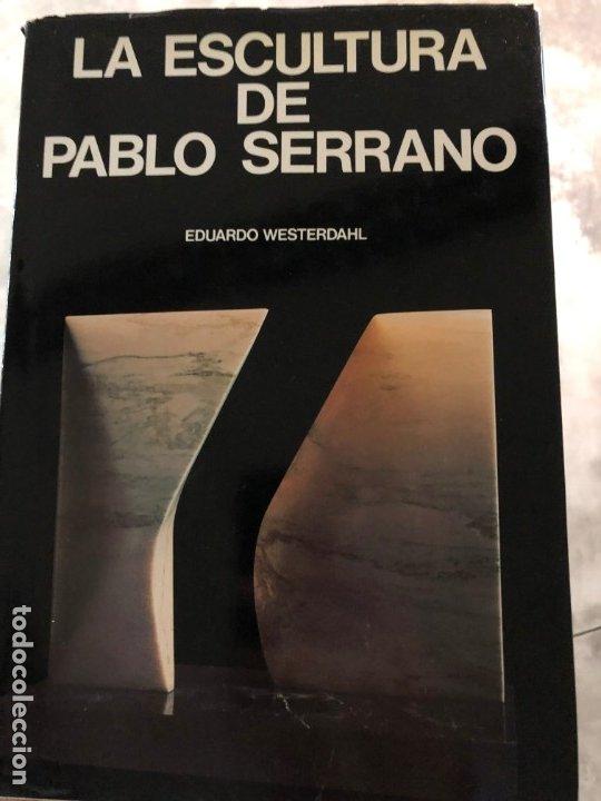 LA ESCULTURA DE PABLO SERRANO.EDUARDO WESTERDAHL. (Libros Nuevos - Bellas Artes, ocio y coleccionismo - Escultura)