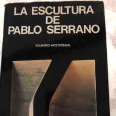Libros: LA ESCULTURA DE PABLO SERRANO.EDUARDO WESTERDAHL.. Lote 173158818
