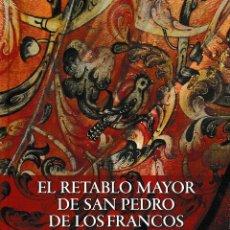 Libros: EL RETABLO MAYOR DE SAN PEDRO DE LOS FRANCOS DE CALATAYUD (R. CARRETERO / A. SÁNCHEZ) I.F.C. 2019. Lote 175895100
