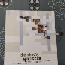 Libros: DE NOVA MATERIA. ESCULTURA CONTEMPORÁNEA. Lote 180239128