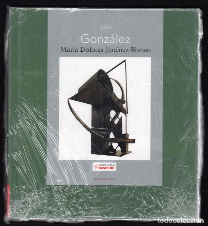 JULIO GONZÁLEZ Mª DOLORES JIMÉNEZ-BLANCO FUNDACIÓN MAPFRE INSTI CULTURA 2007 1ª EDICIÓN PLASTIFICADO (Libros Nuevos - Bellas Artes, ocio y coleccionismo - Escultura)