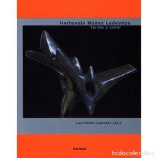 Libros: HORTENSIA NÚÑEZ LADEVÉZE . FORMA Y COLOR (LUIS NÚÑEZ LADEVÉZE) EUNSA 2009. Lote 189767762