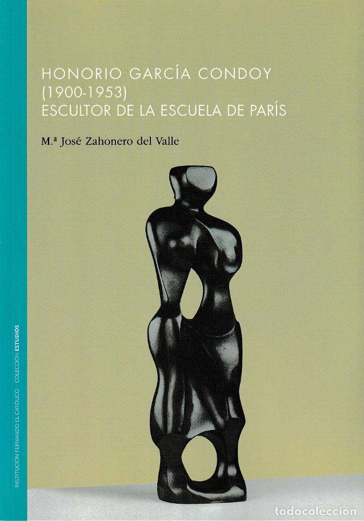 HONORIO GARCÍA CONDOY (1900-1953) ESCULTOR DE LA ESCUELA DE PARÍS (Mª J. ZAHONERO) I.F.C. 2019 (Libros Nuevos - Bellas Artes, ocio y coleccionismo - Escultura)