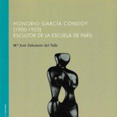 Libros: HONORIO GARCÍA CONDOY (1900-1953) ESCULTOR DE LA ESCUELA DE PARÍS (Mª J. ZAHONERO) I.F.C. 2019. Lote 190550568