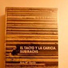 Libros: EL TACTO Y LA CARICIA. SUBIRACHS. FERRIN, ANA Mª. Lote 191930063