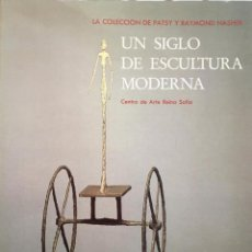 Libros: UN SIGLO DE ESCULTURA MODERNA, LA COLECCIÓN DE PATSY Y RAIMOND NASHER. Lote 195030115