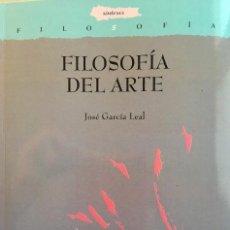 Libros: FILOSOFIA DEL ARTE. JOSÉ GARCÍA LEAL. Lote 195062121