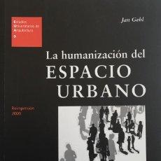 Libros: LA HUMANIZACIÓN DEL ESPACIO URBANO. JAN GEHL ED: REVERTÉ. Lote 195111433