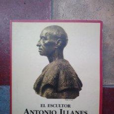 Libros: EL ESCULTOR ANTONIO ILLANES 1901-1976. CATÁLOGO DE LA EXPOSICIÓN. Lote 196903191