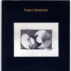 Libros: PABLO SERRANO. DE LA IDEA A LA ESCULTURA. TEXTOS DE ANTÓN CASTRO, Mª L. CANCELA Y SILVIA ABAD. 2007.. Lote 197641677