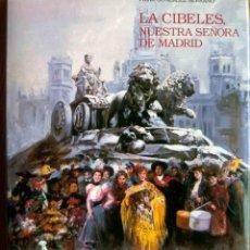Libros: LA CIBELES, NUESTRA SEÑORA DE MADRID. Lote 197685251