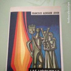 Libros: LAS HOGUERAS DE ALICANTE, 1928-1994. FRANCISCO ALDEGUER JOVER. 1995.. Lote 197750912