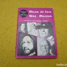 Libros: PROGRAMA GUIA - GUIDE BOOK MUSEO DE CERA - WAX MUSEUM - TORREMOLINOS - 1977. Lote 199140807