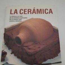 Libros: LA CERAMICA 2° EDICION 1994 COLECCION ARTES Y OFICIOS. Lote 262987715