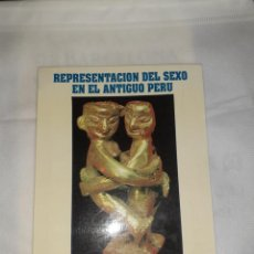 Libros: REPRESENTACION DEL SEXO EN EL ANTIGUO PERU-REPRESENTATIONS AND SEXUAL SCENES IN ANCIENT. Lote 218285045