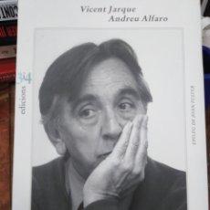 Libros: ANDREU ALFARO-VICENT JARQUE-EDICIONS 3I4,PROLEG MANUEL VICENT,EPILEG DE JOAN FUSTER,NUEVO SIN LEER. Lote 218496100