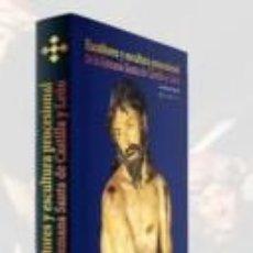Libros: ESCULTORES Y ESCULTURAS DE LA SEMANA SANTA DE CASTILLA Y LEÓN. EDICIONES TARTESSOS.. Lote 221578893