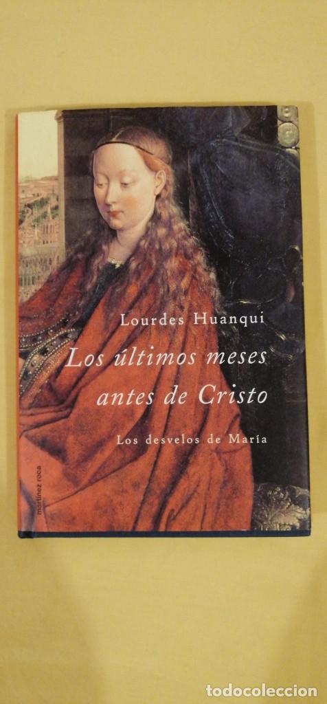 LOS ULTIMOS MESES ANTES DE CRISTO LOS DESVELOS DE MARIA LOURDES HUANQUI 2001 (Libros Nuevos - Bellas Artes, ocio y coleccionismo - Escultura)