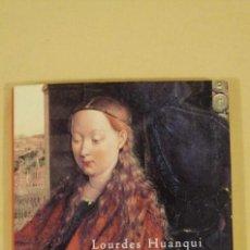 Libros: LOS ULTIMOS MESES ANTES DE CRISTO LOS DESVELOS DE MARIA LOURDES HUANQUI 2001. Lote 223284006