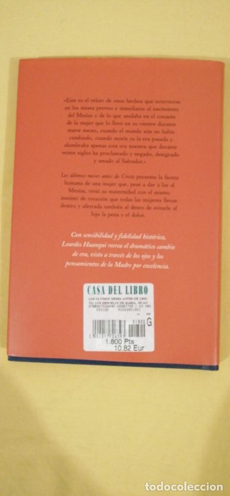 Libros: LOS ULTIMOS MESES ANTES DE CRISTO LOS DESVELOS DE MARIA LOURDES HUANQUI 2001 - Foto 2 - 223284006