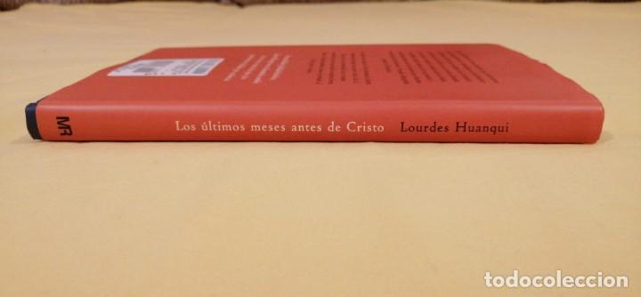 Libros: LOS ULTIMOS MESES ANTES DE CRISTO LOS DESVELOS DE MARIA LOURDES HUANQUI 2001 - Foto 3 - 223284006