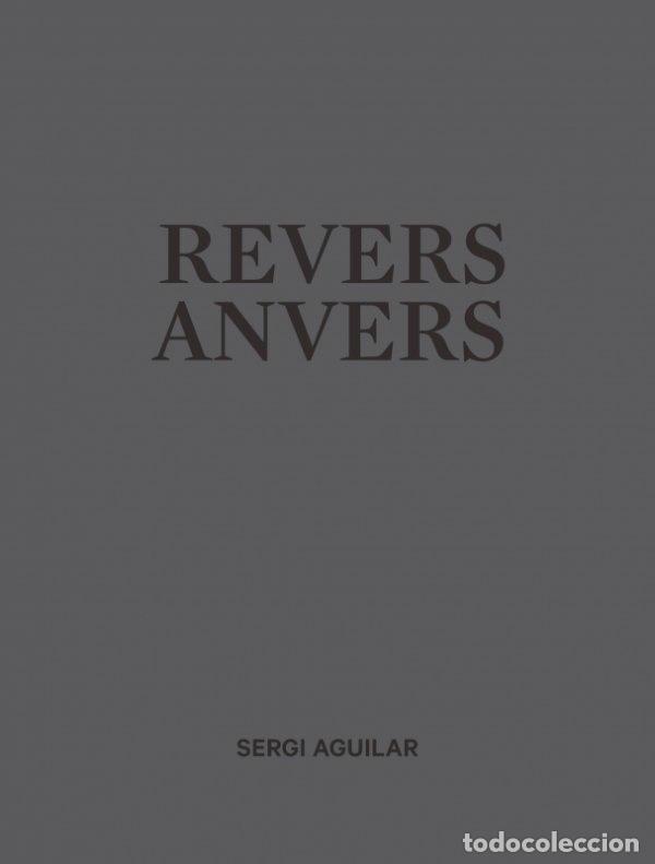 SERGI AGUILAR. REVERS ANVERS (Libros Nuevos - Bellas Artes, ocio y coleccionismo - Escultura)