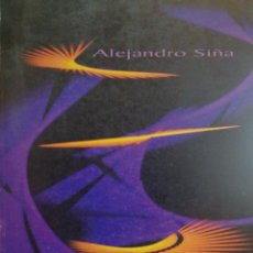 Libros: ESCULTURAS LUMÍNICAS : 24 DE JULIO AL 27 DE SEPTIEMBRE, 1998 / ALEJANDRO SIÑA. Lote 197584988