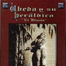 Libros: ÚBEDA Y SU HERALDICA. BLASÓN. Lote 263123600