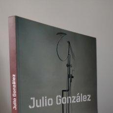 Libros: JULIO GONZÁLEZ, ESCULTOR DE HIERRO. MNAC. MERCÈ DOÑATE. LIBRO DE ARTE Y ESCULTURAS. FOTOGRAFÍAS. Lote 236561345