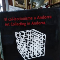 Libros: EL COL-LECCIONISME A ANDORRA/ART COLLECTING IN ANDORRA-FERRAN ROMERO/SARRACLARA-ESCULTURA 2004. Lote 240147085