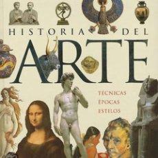 Libros: HISTORIA DEL ARTE. TÉCNICAS, ÉPOCA Y ESTILOS. Lote 241077285