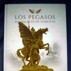 Libros: LOS PEGASOS DEL PALACIO DE FOMENTO. CONJUNTO ESCULTÓRICO DE AGUSTÍN QUEROL,1860-1909 - NUEVO. Lote 241300050