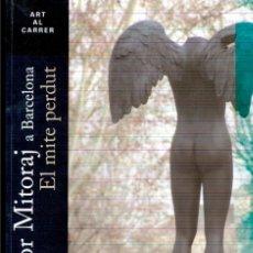 Libros: IGOR MITORAJ EL MITE PERDUT. Lote 243276390