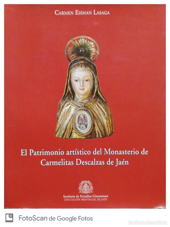EL PATRIMONIO ARTÍSTICO DEL MONASTERIO DE CARMELITAS DESCALZAS DE JAÉN. CARMEN EISMAN LASAGA (Libros Nuevos - Bellas Artes, ocio y coleccionismo - Escultura)