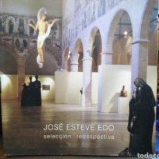 Libros: JOSE ESTEVE EDO/SELECCIÓN RETROSPECTIVA(ENERO-FEBRERO 2000). Lote 244495590