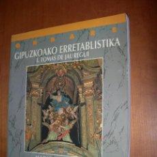 Libros: GIPUZKOAKO ERRETABLISTIKA / I. TOMÁS DE JAÚREGUI / Mª ISABEL ASTIAZARAIN/ /. Lote 249361640