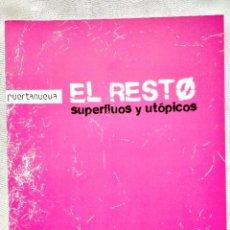 Libros: 2010 - EL RESTO: SUPERFLUOS Y UTÓPICOS - NUEVO. Lote 250285670