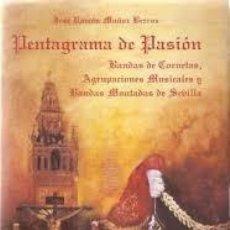 Libros: PENTAGRAMA DE PASIÓN.SEMANA SANTA SEVILLA. JOSÉ RAMÓN MUÑOZ BERROS. Lote 254111840