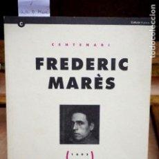 Libros: CENTENARI FREDERIC MARES,1883-1993.. Lote 257617150