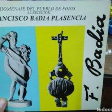 Libros: HOMENAJE DE FOIOS A SU HIJO PREDILECTO FRANCISCO BADIA Y PLASENCIA-DEDICATORIA AUTÓGRAFA DEL AUTOR. Lote 258743030